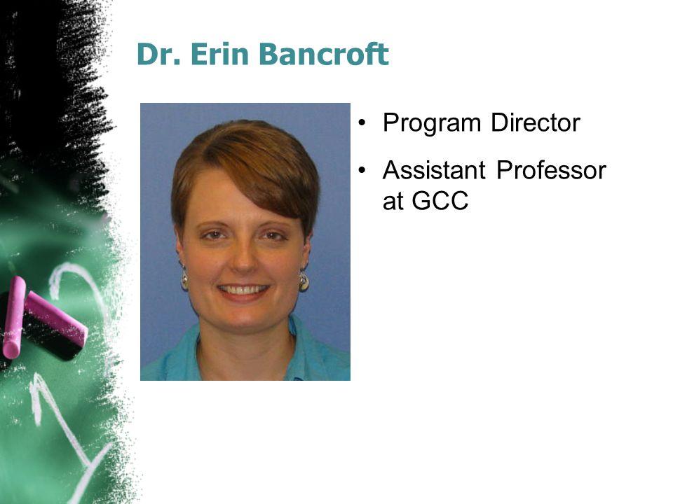 Dr. Erin Bancroft Program Director Assistant Professor at GCC