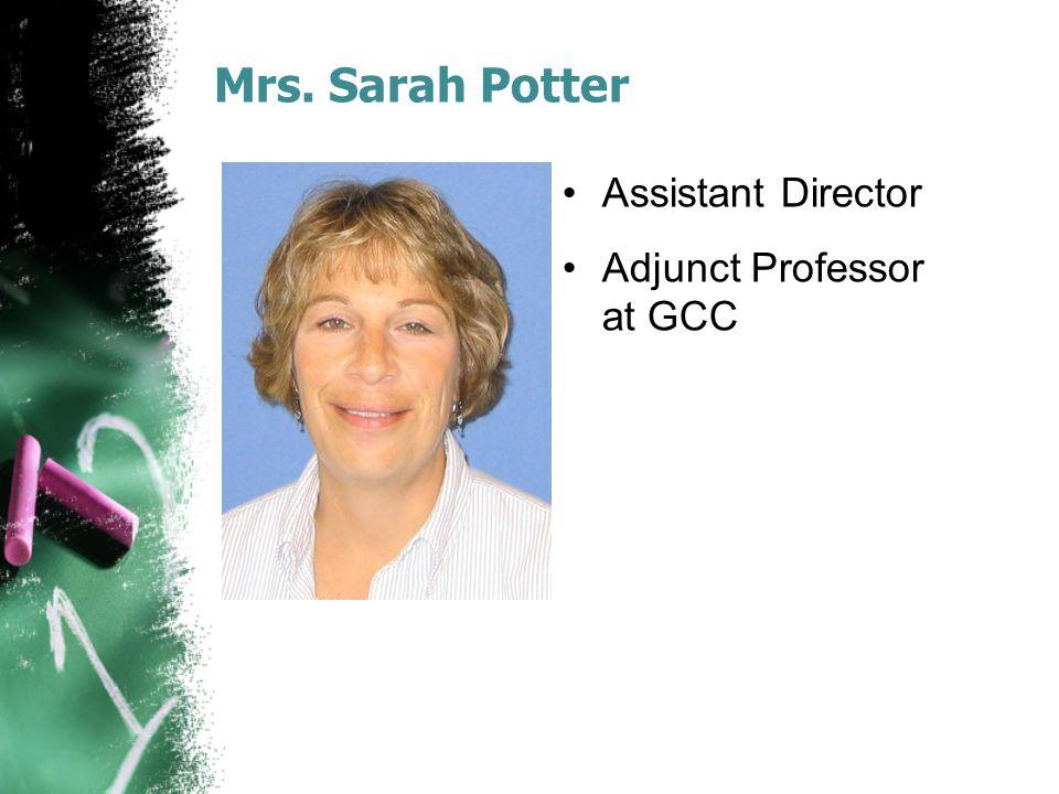 Mrs. Sarah Potter Assistant Director Adjunct Professor at GCC