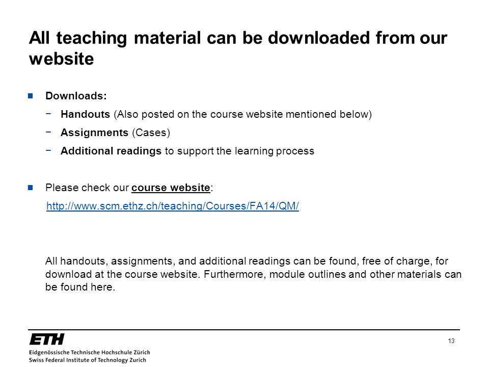 All teaching material can be downloaded from our website