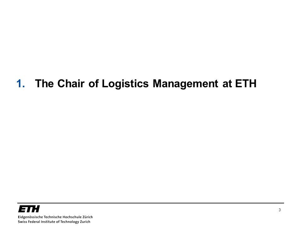 1. The Chair of Logistics Management at ETH