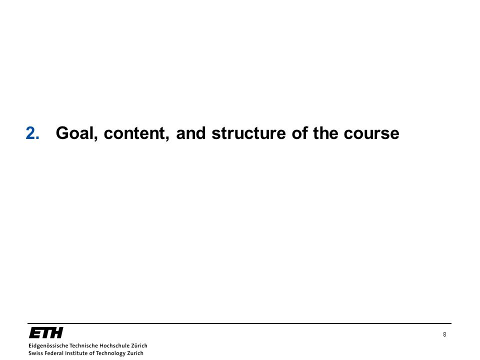 2. Goal, content, and structure of the course