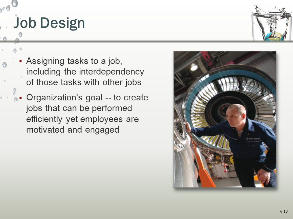 Job Design Assigning tasks to a job, including the interdependency of those tasks with other jobs.