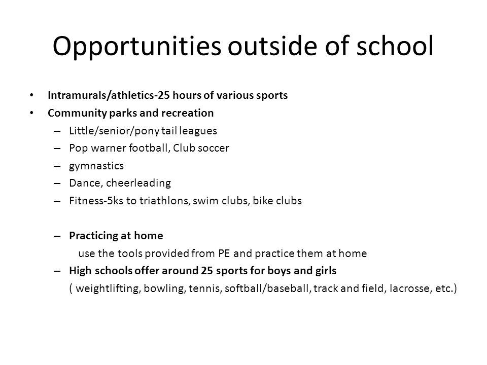 Opportunities outside of school