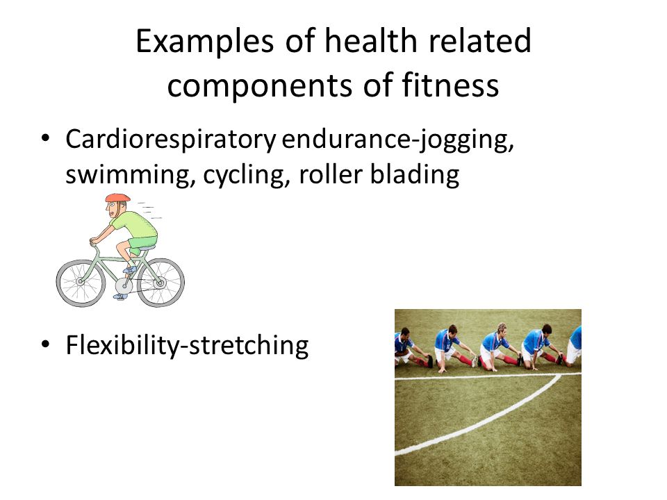 Examples of health related components of fitness