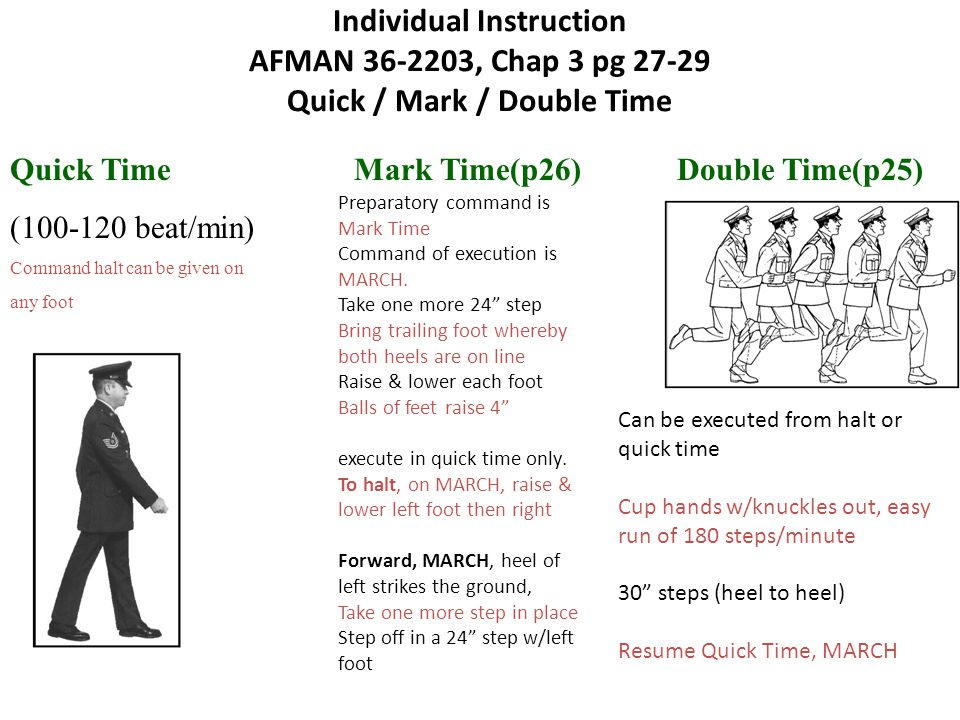 Individual Instruction AFMAN 36-2203, Chap 3 pg 27-29 Quick / Mark / Double Time