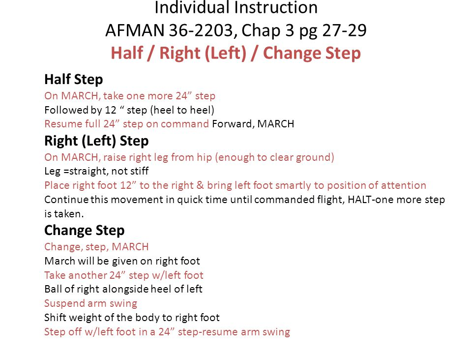 Individual Instruction AFMAN 36-2203, Chap 3 pg 27-29 Half / Right (Left) / Change Step