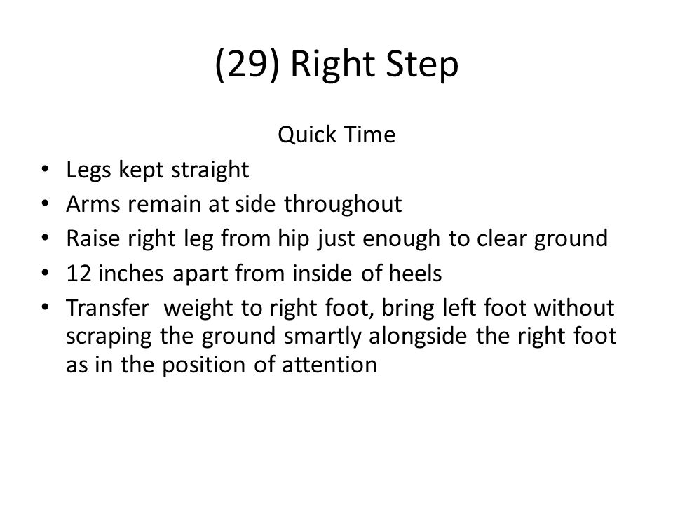 (29) Right Step Quick Time Legs kept straight
