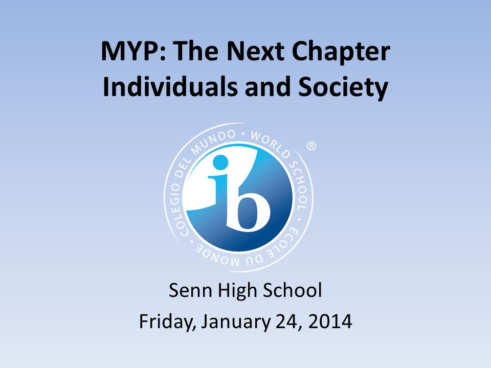 MYP: The Next Chapter Individuals and Society