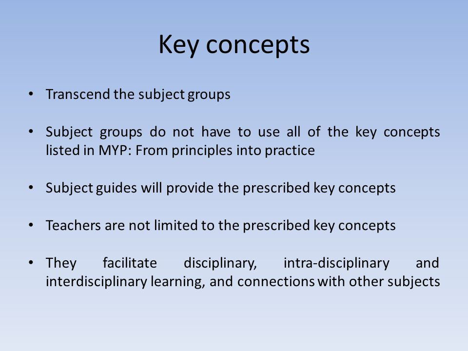 Key concepts Transcend the subject groups