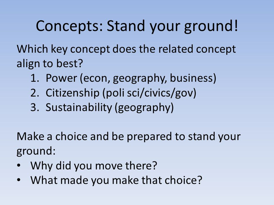 Concepts: Stand your ground!