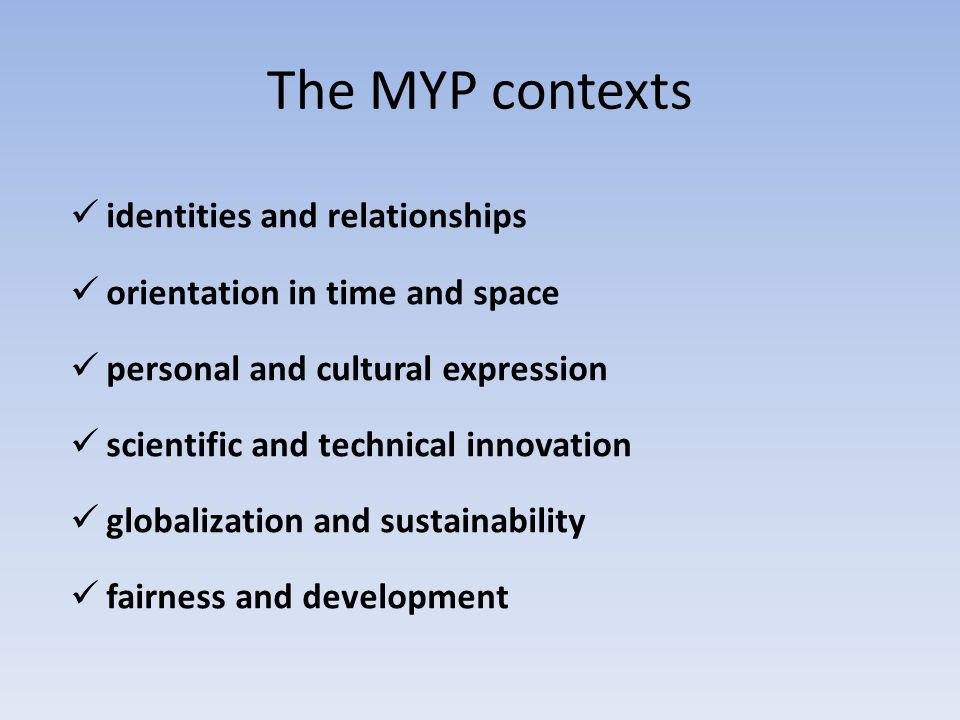 The MYP contexts identities and relationships
