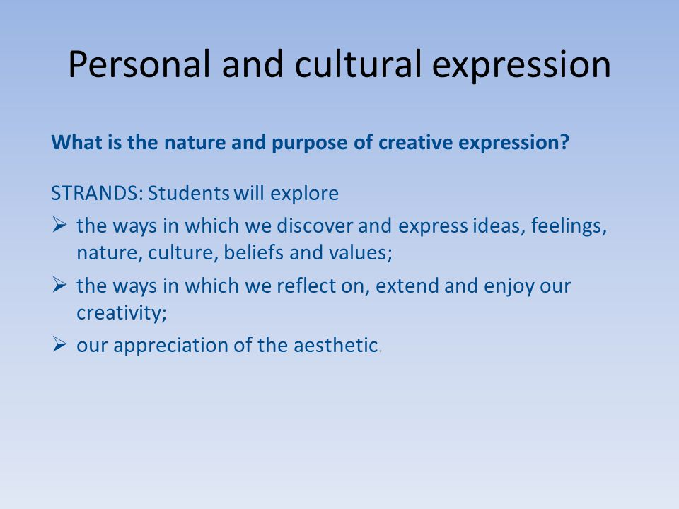 Personal and cultural expression