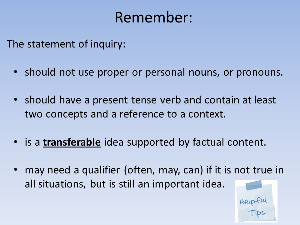 Remember: The statement of inquiry: