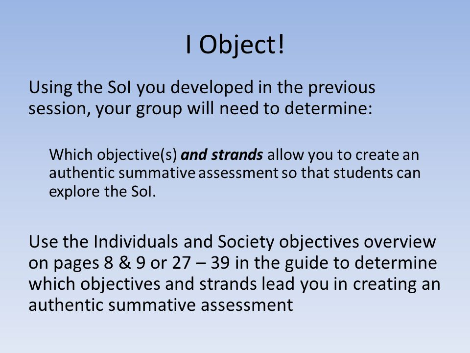 I Object! Using the SoI you developed in the previous session, your group will need to determine: