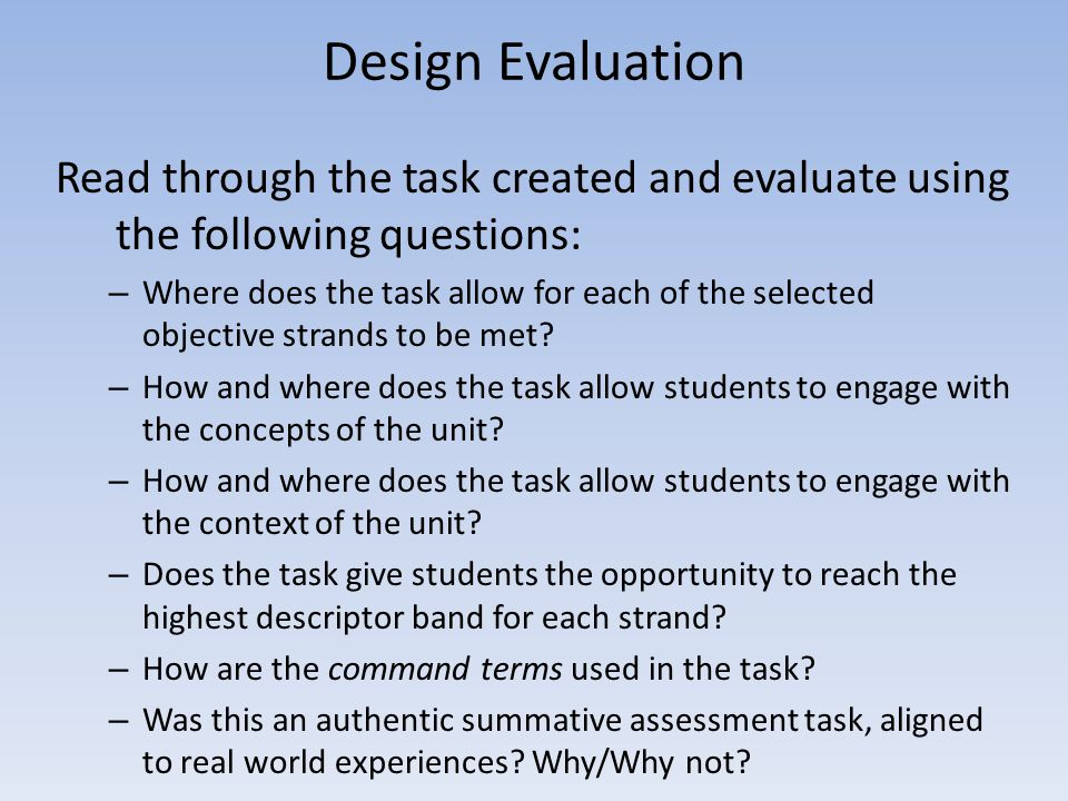 Design Evaluation Read through the task created and evaluate using the following questions: