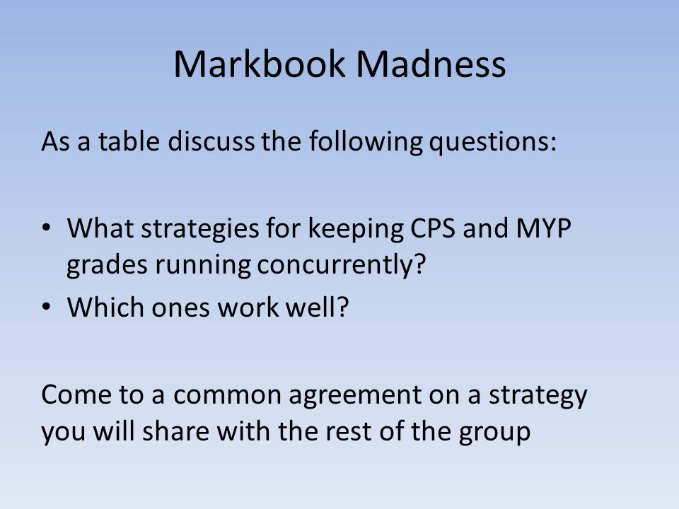Markbook Madness As a table discuss the following questions: