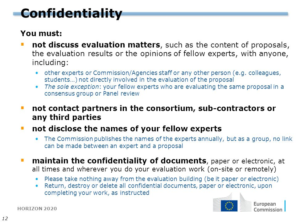 Confidentiality You must: