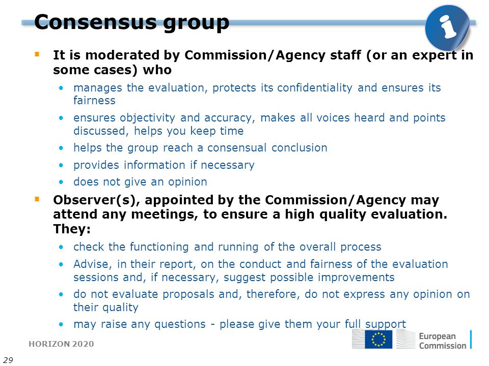 Consensus group It is moderated by Commission/Agency staff (or an expert in some cases) who.