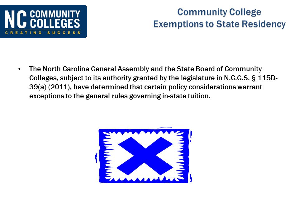 The North Carolina General Assembly and the State Board of Community Colleges, subject to its authority granted by the legislature in N.C.G.S.