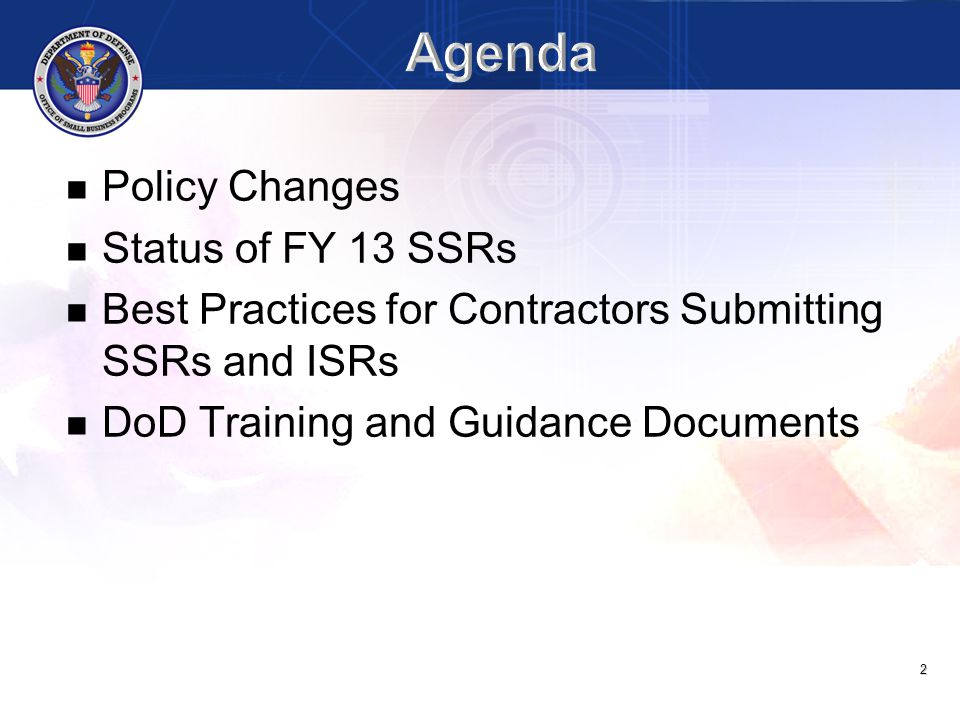 Agenda Policy Changes Status of FY 13 SSRs