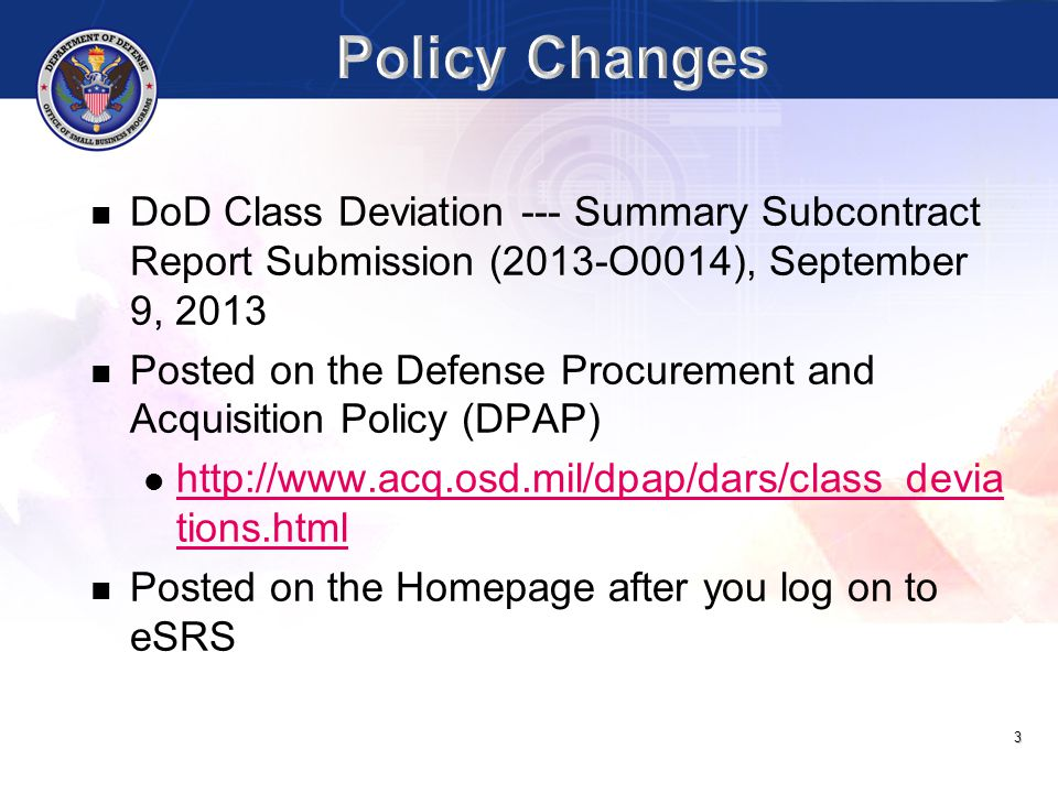 Policy Changes DoD Class Deviation --- Summary Subcontract Report Submission (2013-O0014), September 9, 2013.