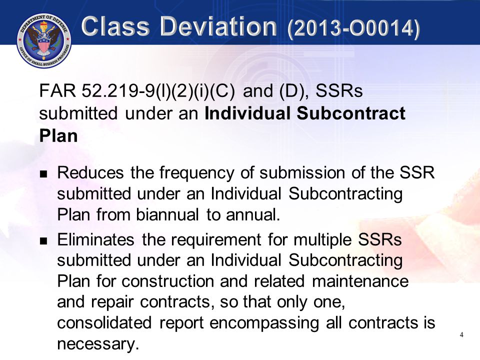 Class Deviation (2013-O0014) FAR 52.219-9(l)(2)(i)(C) and (D), SSRs submitted under an Individual Subcontract Plan.