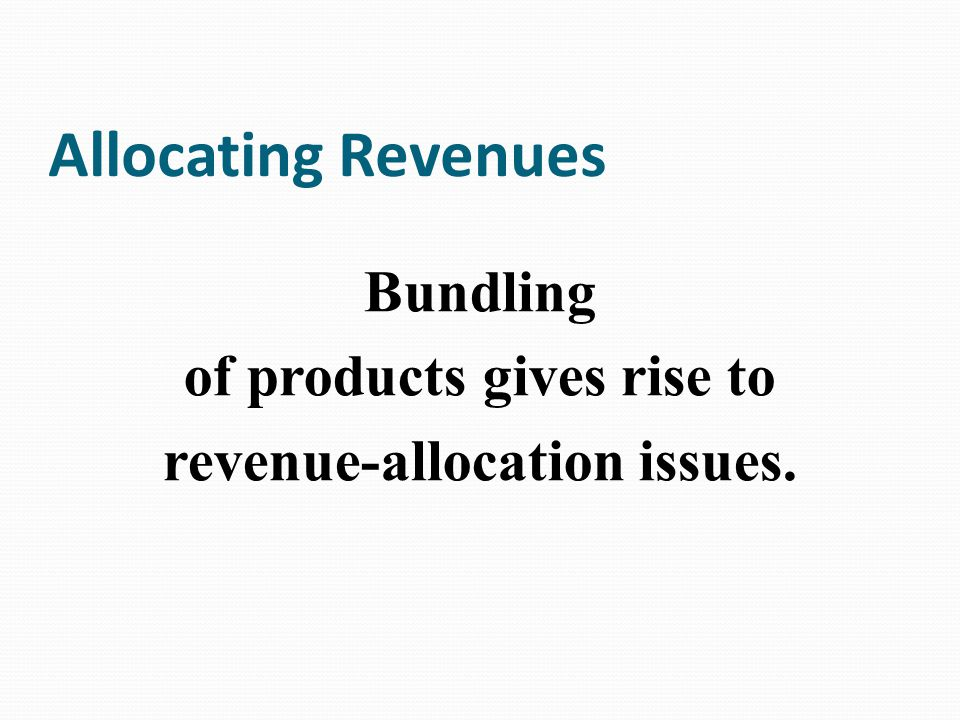 of products gives rise to revenue-allocation issues.