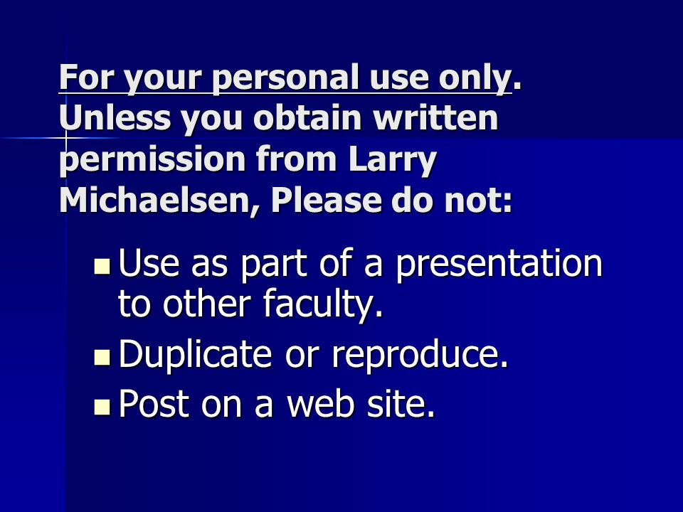 Use as part of a presentation to other faculty.