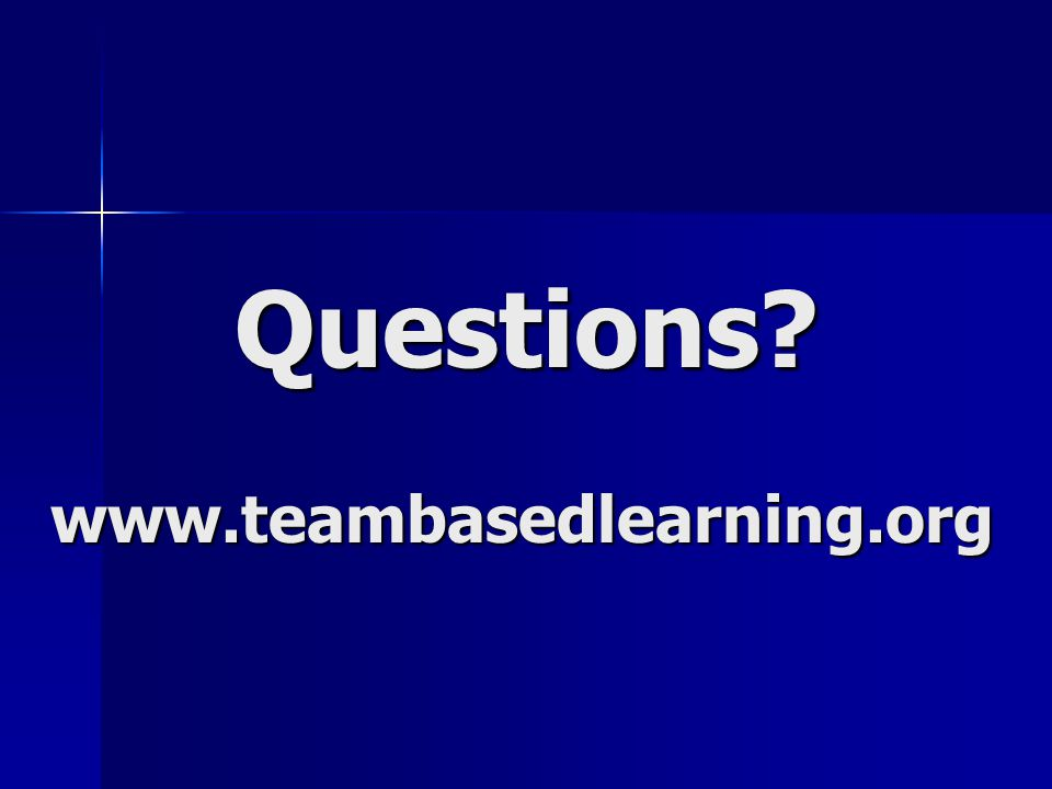 Questions www.teambasedlearning.org