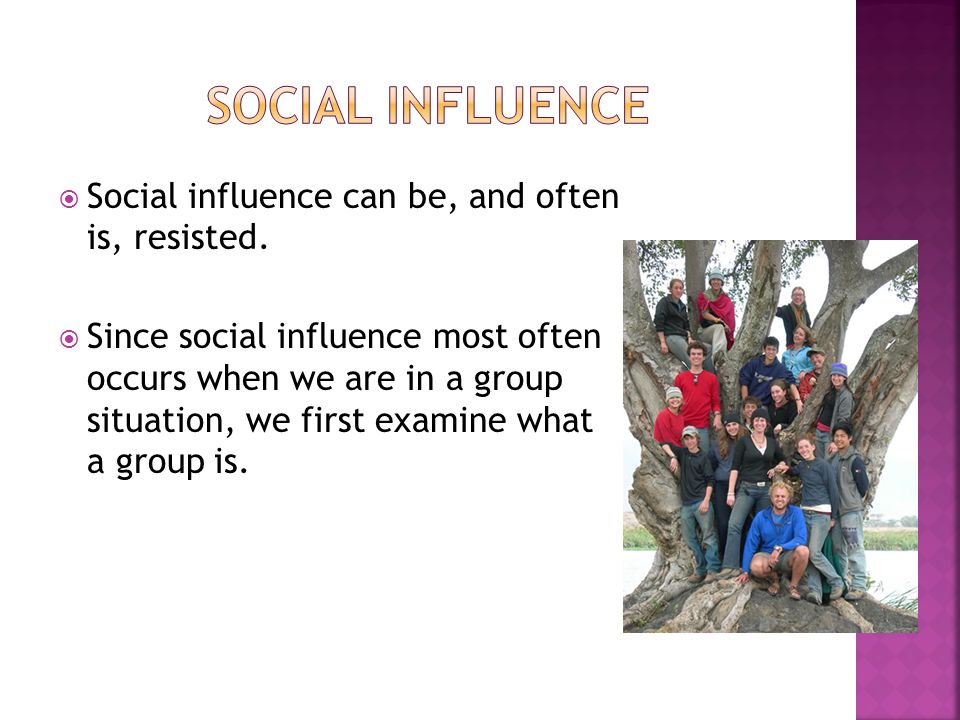 Social Influence Social influence can be, and often is, resisted.