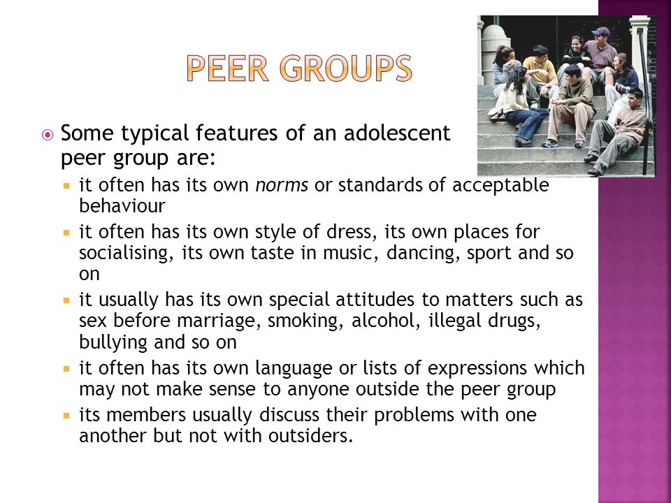 Peer groups Some typical features of an adolescent peer group are: