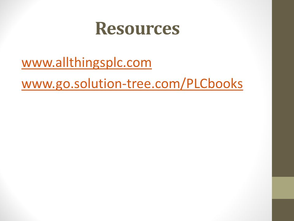 Resources www.allthingsplc.com www.go.solution-tree.com/PLCbooks