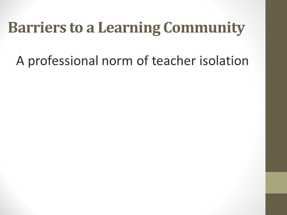 Barriers to a Learning Community