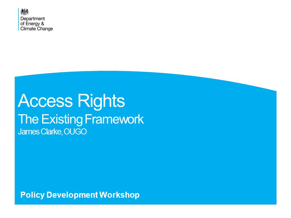 Access Rights The Existing Framework James Clarke, OUGO