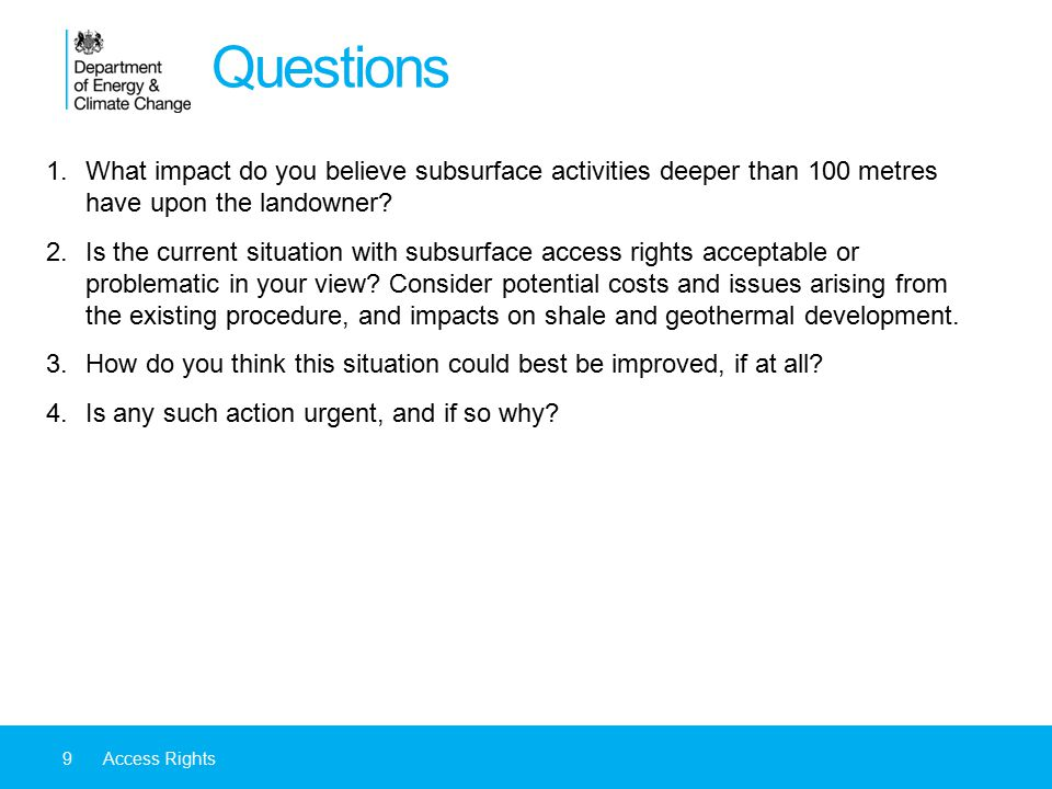 Questions What impact do you believe subsurface activities deeper than 100 metres have upon the landowner