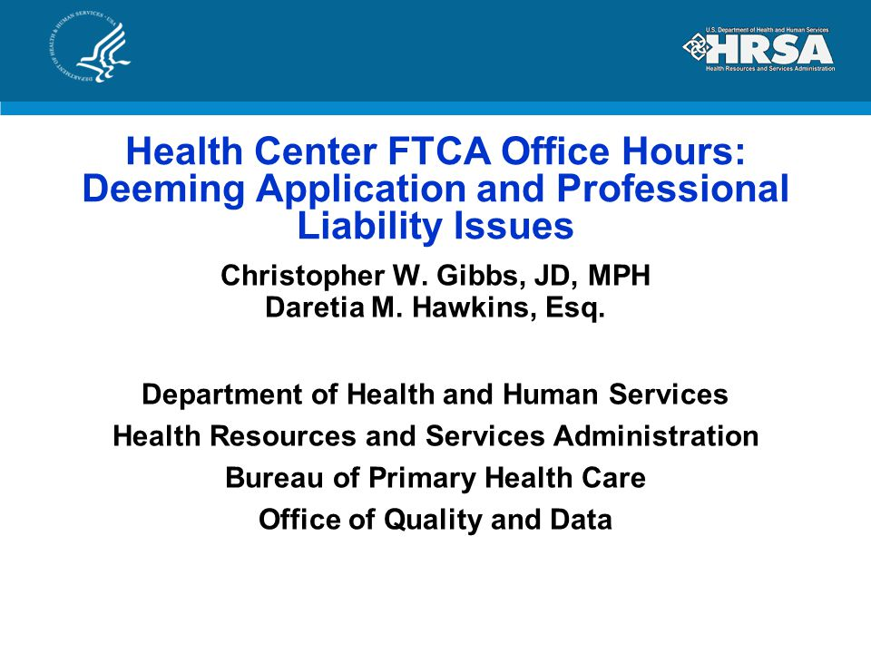 Health Center FTCA Office Hours: Deeming Application and Professional Liability Issues
