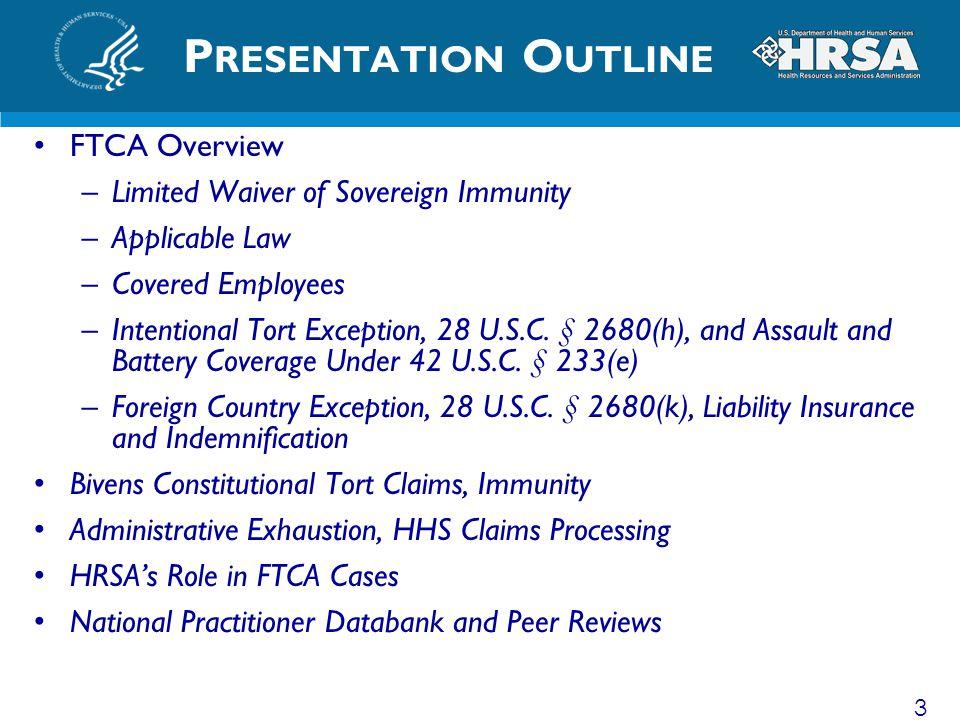 Presentation Outline FTCA Overview
