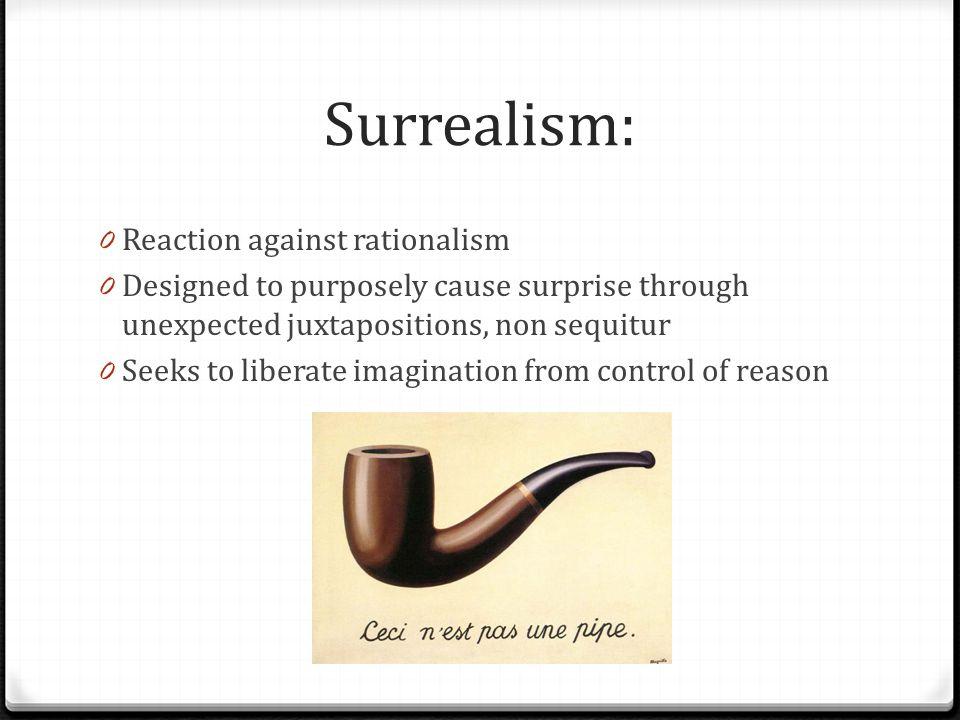 Surrealism: Reaction against rationalism
