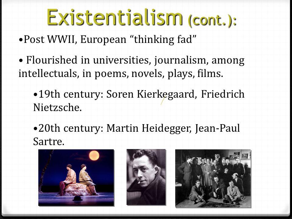 Existentialism (cont.):