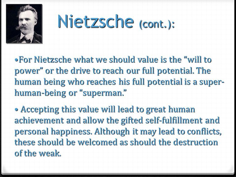 Nietzsche (cont.):