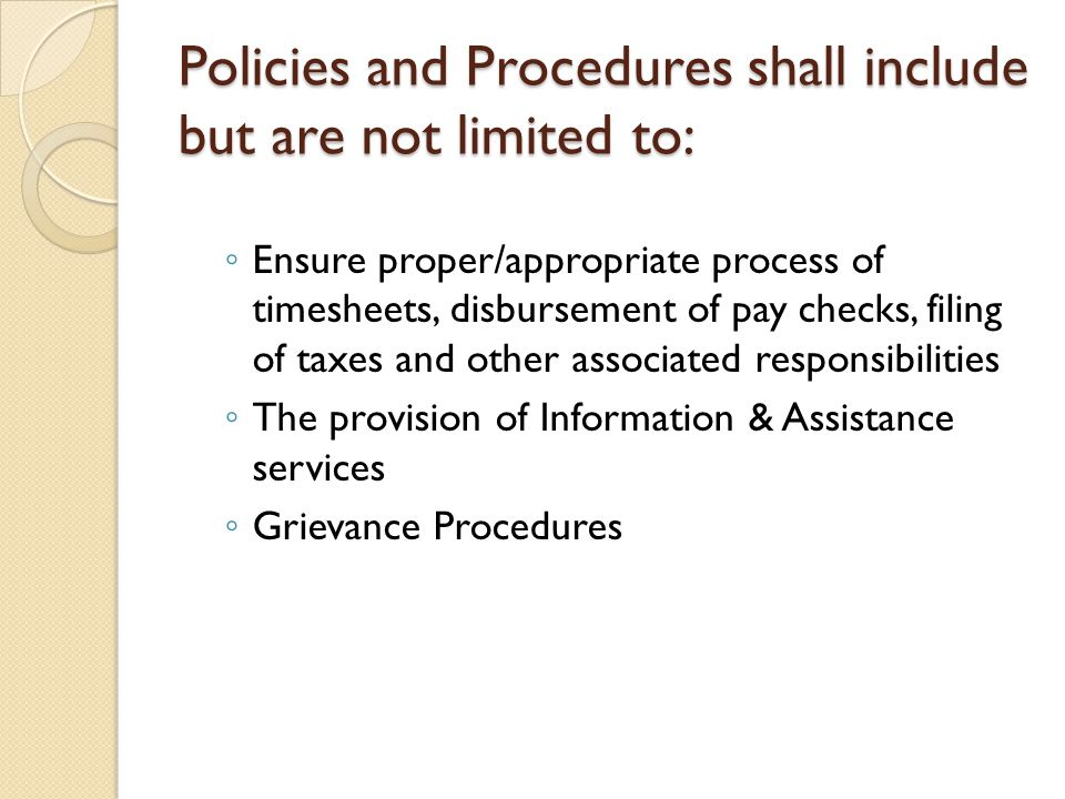 Policies and Procedures shall include but are not limited to: