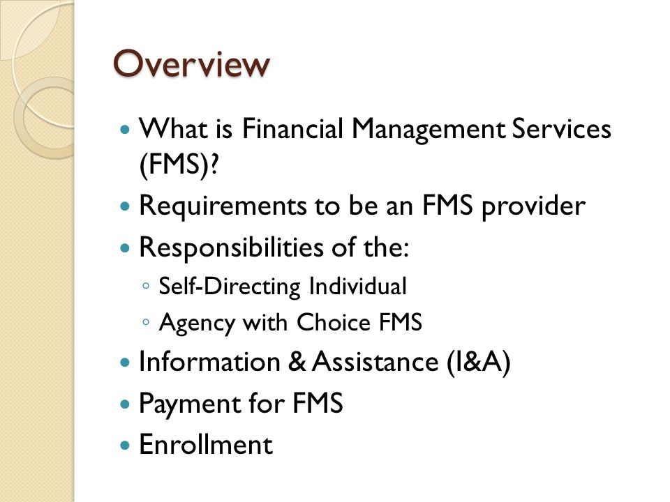 Overview What is Financial Management Services (FMS)