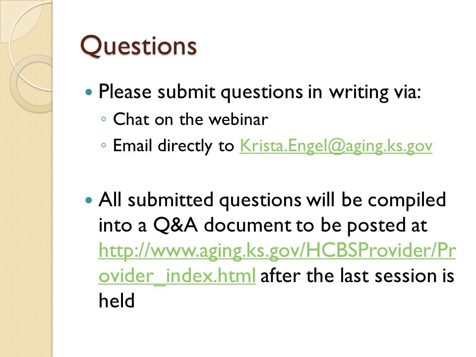 Questions Please submit questions in writing via: