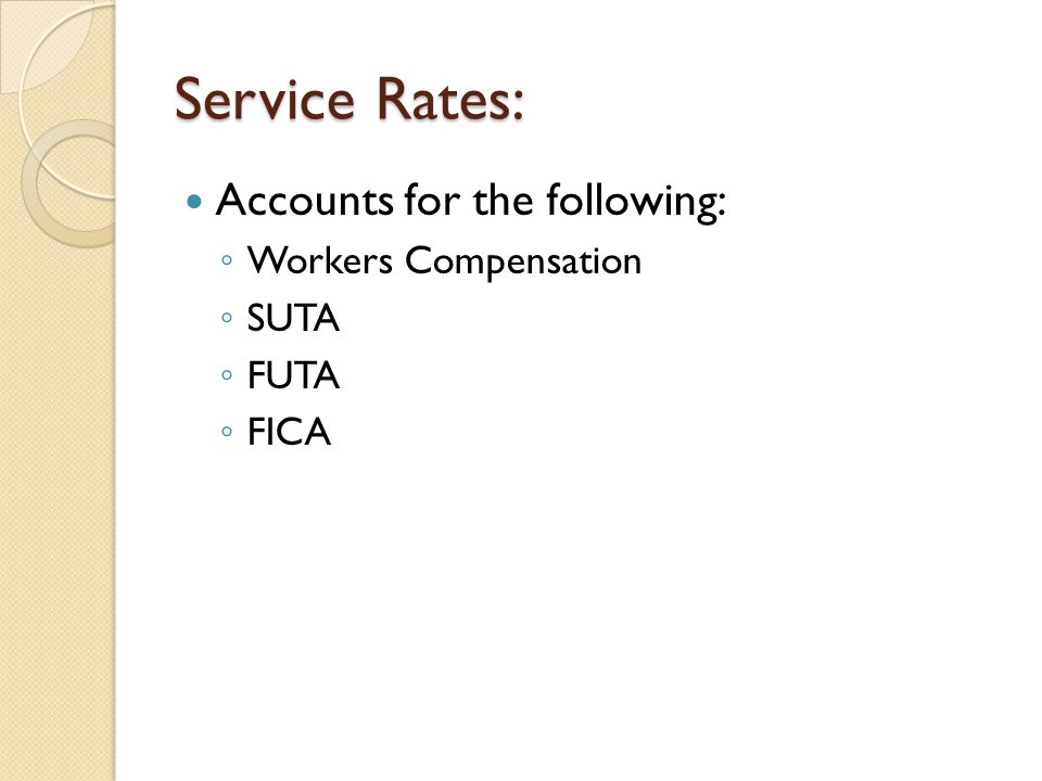 Service Rates: Accounts for the following: Workers Compensation SUTA