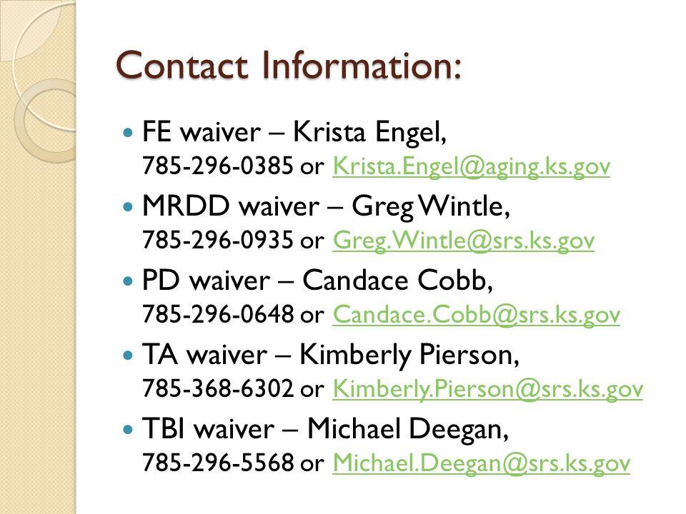 Contact Information: FE waiver – Krista Engel, 785-296-0385 or Krista.Engel@aging.ks.gov.