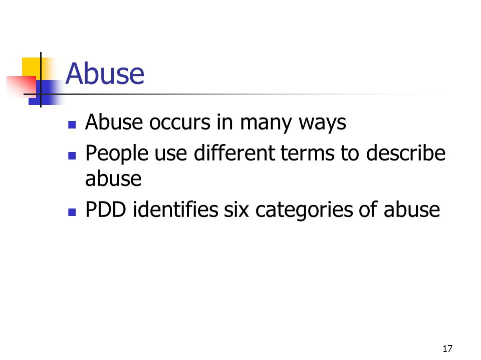 Abuse Abuse occurs in many ways