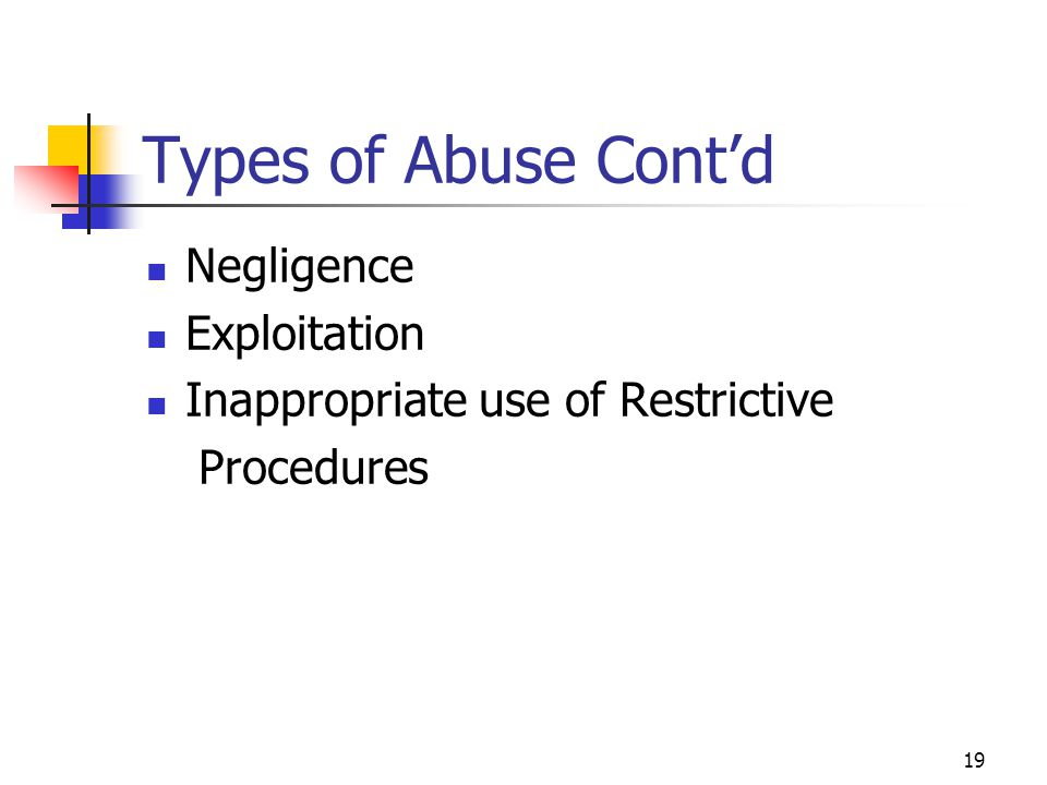Types of Abuse Cont'd Negligence Exploitation