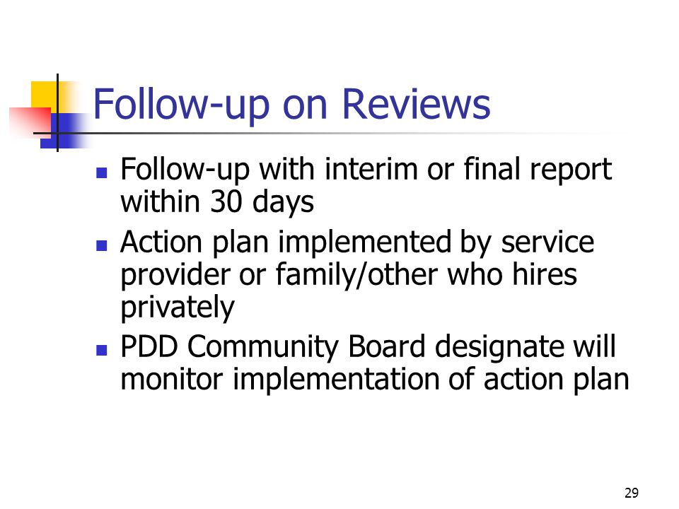 Follow-up on Reviews Follow-up with interim or final report within 30 days.