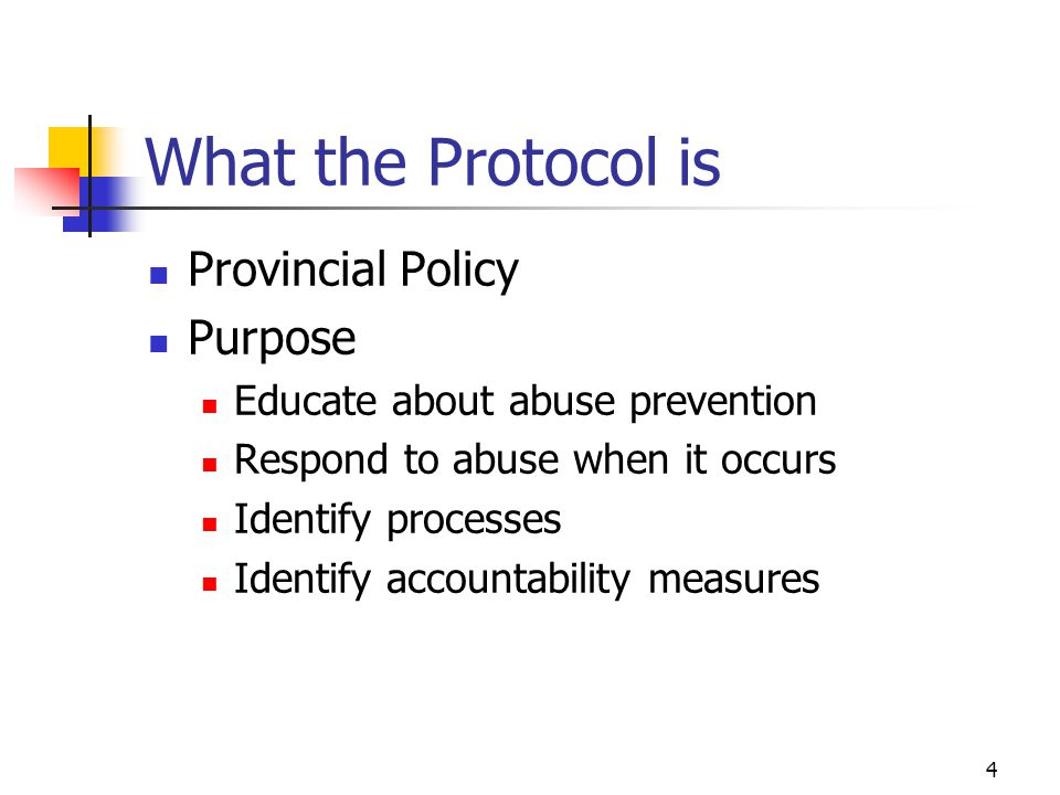 What the Protocol is Provincial Policy Purpose
