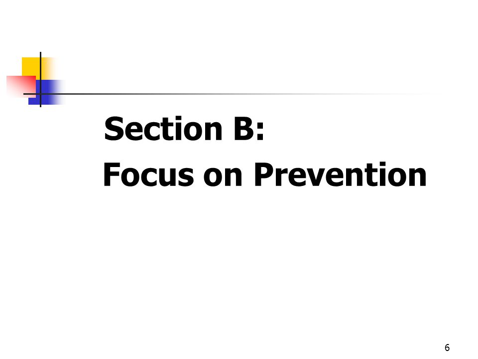 Section B: Focus on Prevention